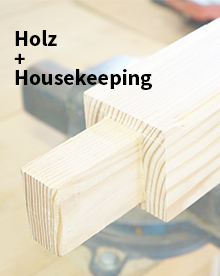 Holz/Housekeeping